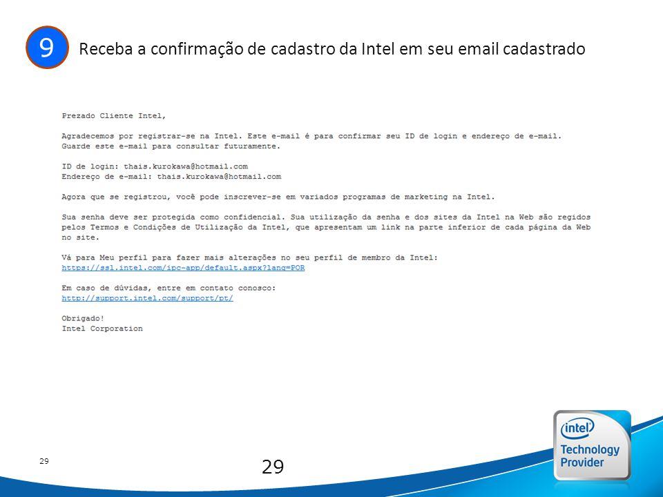Intel Confidential 29 9 Receba a confirmação de cadastro da Intel em seu email cadastrado