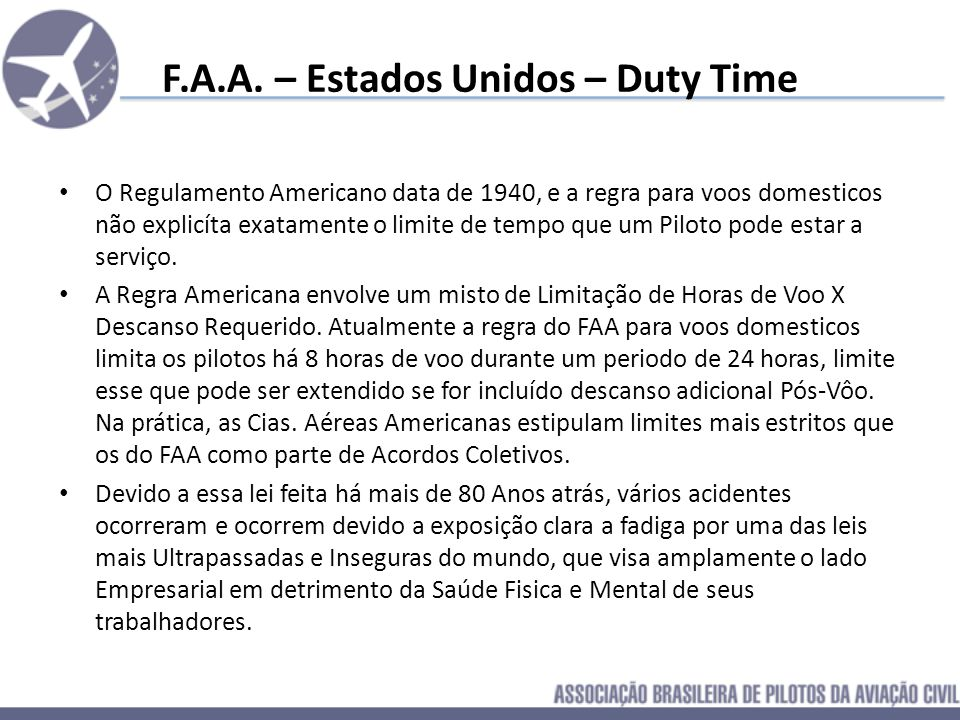 NASA – Principles and Guidelines for Duty and Rest Schedulling in Commercial Aviation 2.2.3 – Jornada – Para reduzir a vulnerabilidade a diferença de
