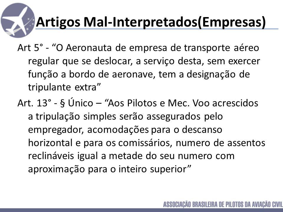 Art 5° - O Aeronauta de empresa de transporte aéreo regular que se deslocar, a serviço desta, sem exercer função a bordo de aeronave, tem a designação