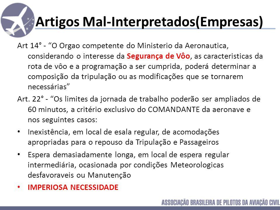 Artigos Mal-Interpretados(Empresas) Art 5° - O Aeronauta de empresa de transporte aéreo regular que se deslocar, a serviço desta, sem exercer função a