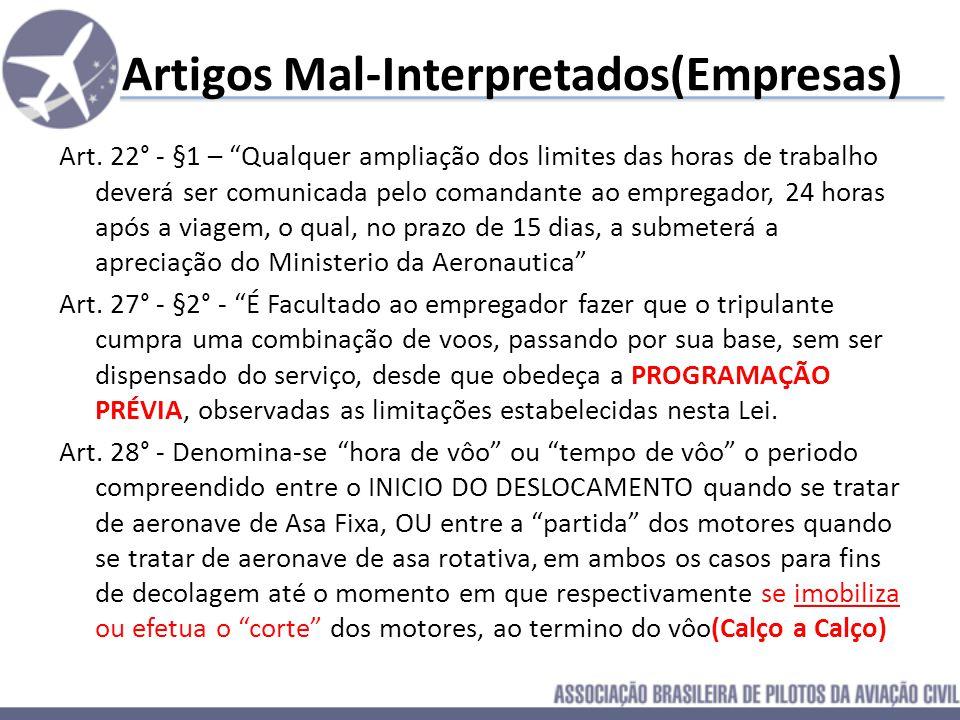 Artigos Mal-Interpretados(Empresas) Art 14° - O Orgao competente do Ministerio da Aeronautica, considerando o interesse da Segurança de Vôo, as caract