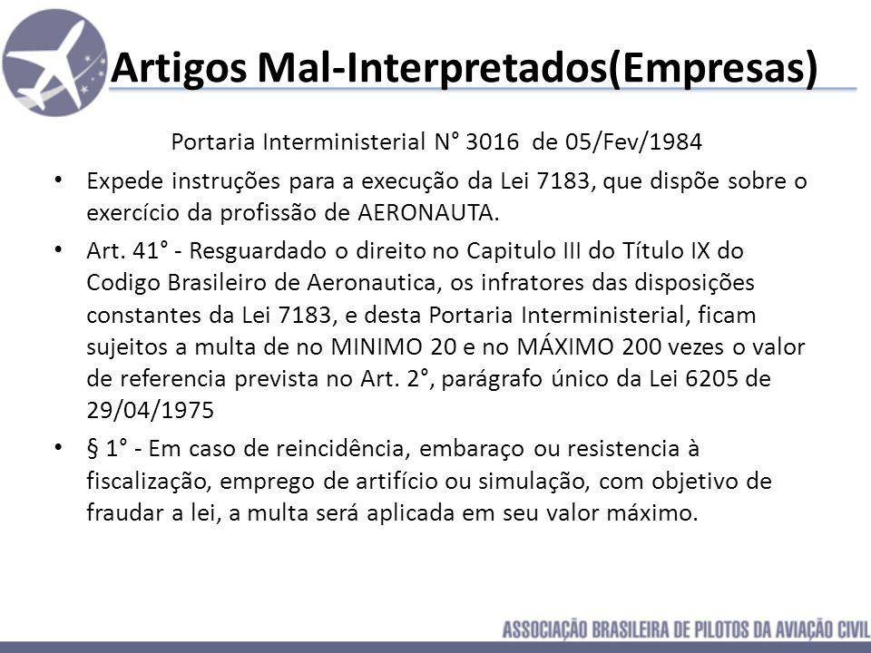 Artigos Mal-Interpretados(Empresas) Art. 36° - Ocorrendo o regresso de viagem de uma tripulação simples entre 23:00hs e 06:00hs, tendo havido pelo men