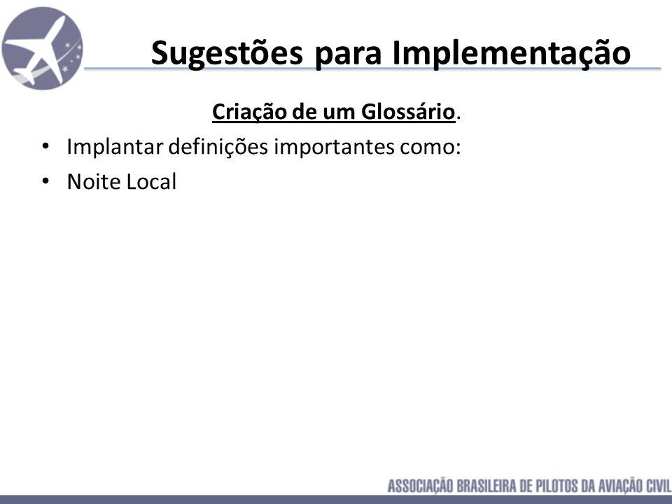 Sugestões para Implementação Criação de um Glossário. Implantar definições importantes como: