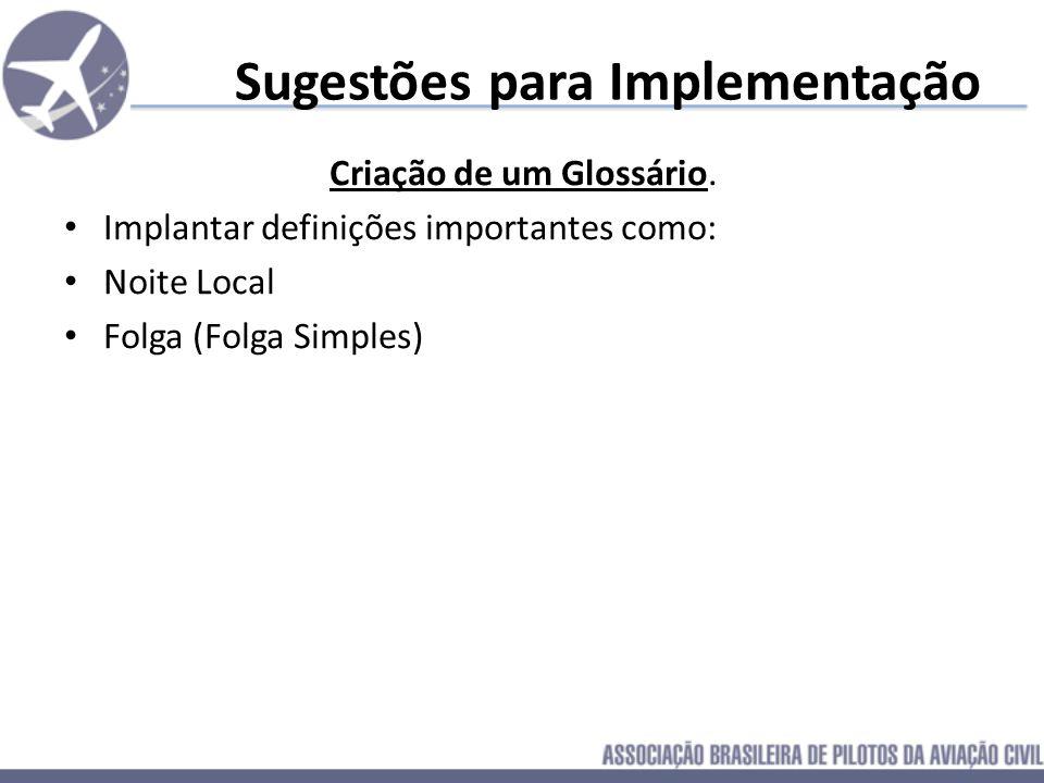 Sugestões para Implementação Criação de um Glossário. Implantar definições importantes como: Noite Local