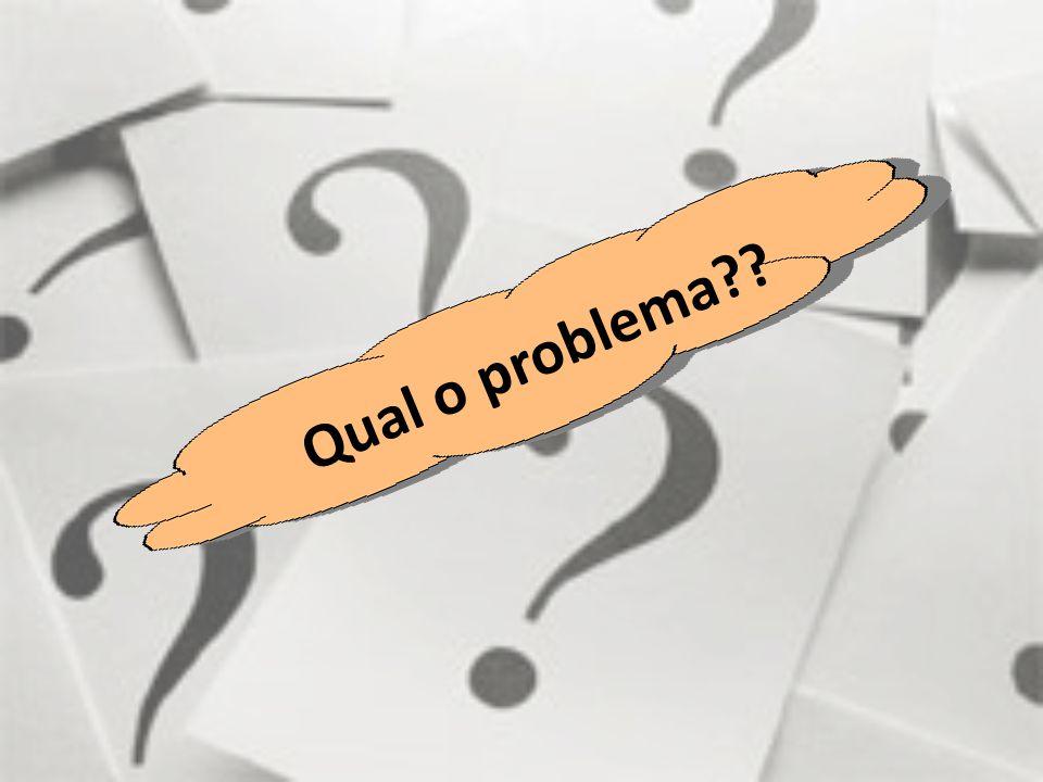 Qual o problema??