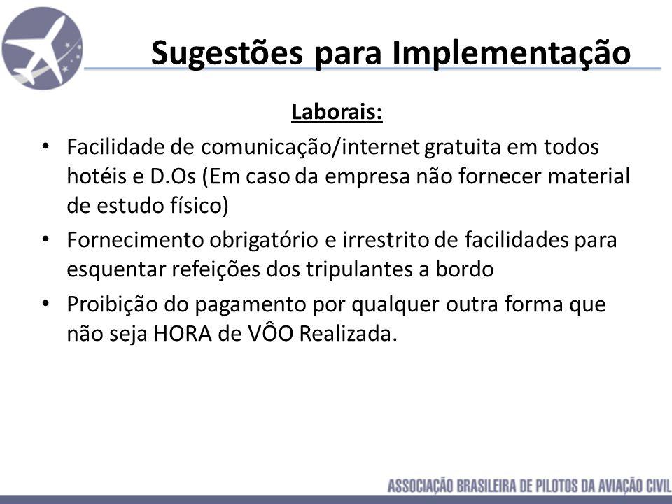Sugestões para Implementação Laborais: Facilidade de comunicação/internet gratuita em todos hotéis e D.Os (Em caso da empresa não fornecer material de