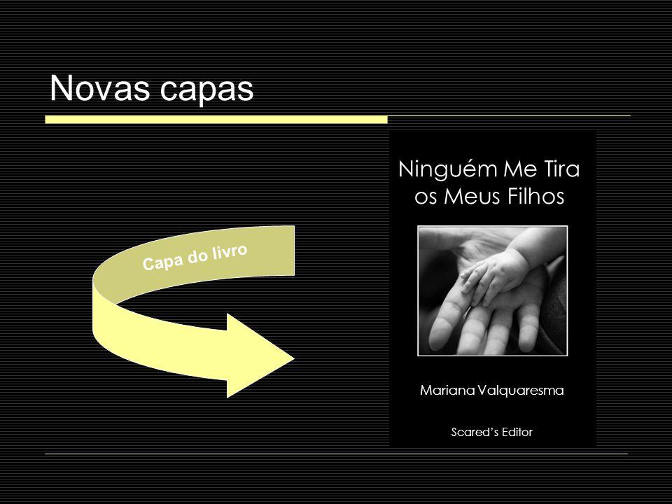 Novas capas Capa do livro Scareds Editor Ninguém Me Tira os Meus Filhos Mariana Valquaresma