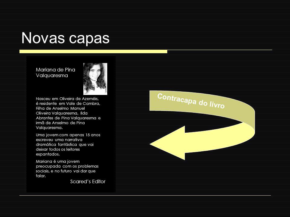 Novas capas Mariana de Pina Valquaresma Nasceu em Oliveira de Azeméis, é residente em Vale de Cambra, Filha de Anselmo Manuel Oliveira Valquaresma, Il