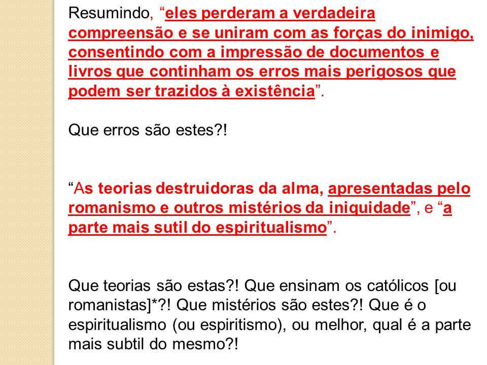 Da mesma forma que Jesus não podia estar presente na publicadora de Batle Creek, não poderá estar presente na Publicadora Servir em Portugal, na Safeliz em Espanha, ou ainda na Casa no Brasil, pois que os mesmos erros, ou piores, estão-se cometendo.