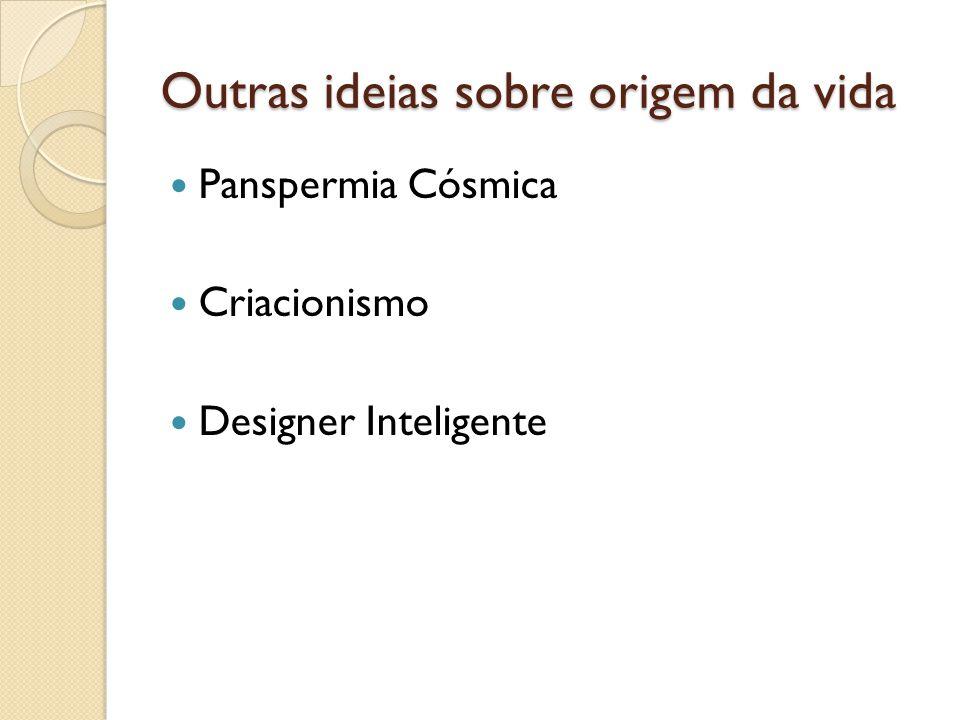 Outras ideias sobre origem da vida Panspermia Cósmica Criacionismo Designer Inteligente