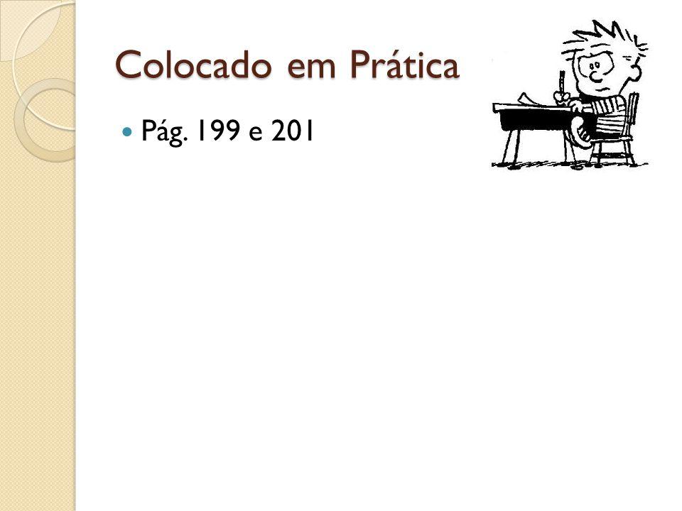 Colocado em Prática Pág. 199 e 201