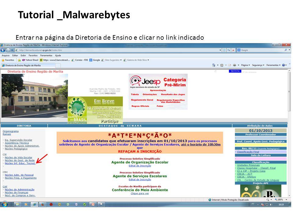 Entrar na página da Diretoria de Ensino e clicar no link indicado Tutorial _Malwarebytes