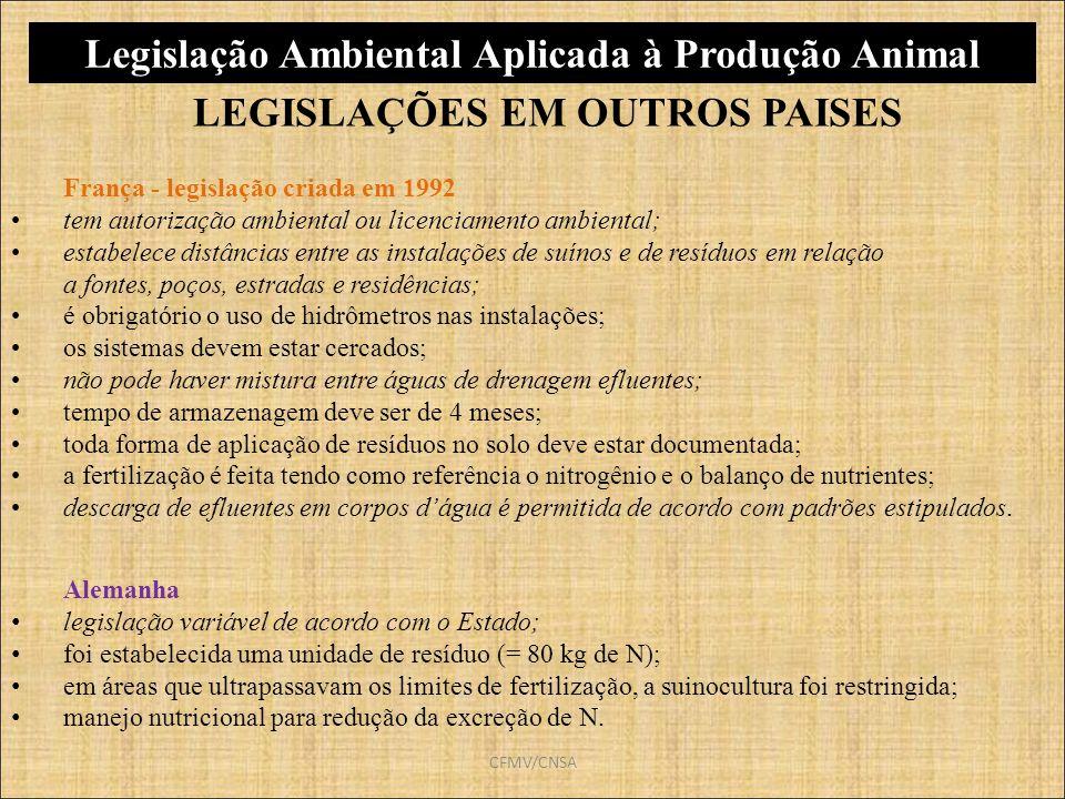 CFMV/CNSA França - legislação criada em 1992 tem autorização ambiental ou licenciamento ambiental; estabelece distâncias entre as instalações de suíno