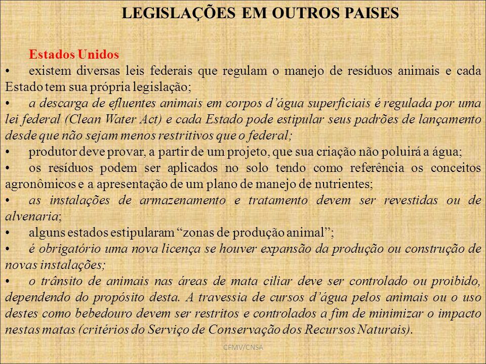 CFMV/CNSA LEGISLAÇÕES EM OUTROS PAISES Estados Unidos existem diversas leis federais que regulam o manejo de resíduos animais e cada Estado tem sua pr