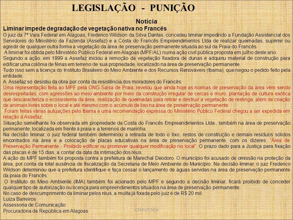 CFMV/CNSA Notícia Liminar impede degradação de vegetação nativa no Francês O juiz da 7ª Vara Federal em Alagoas, Frederico Wildson da Silva Dantas, co