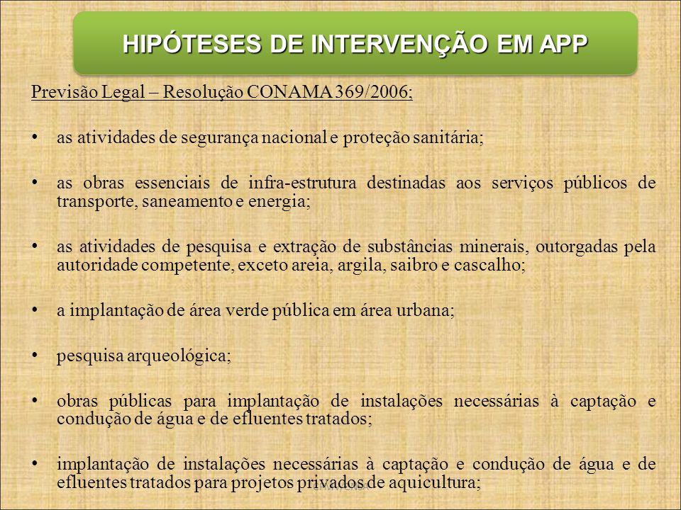 CFMV/CNSA HIPÓTESES DE INTERVENÇÃO EM APP Previsão Legal – Resolução CONAMA 369/2006; as atividades de segurança nacional e proteção sanitária; as obr