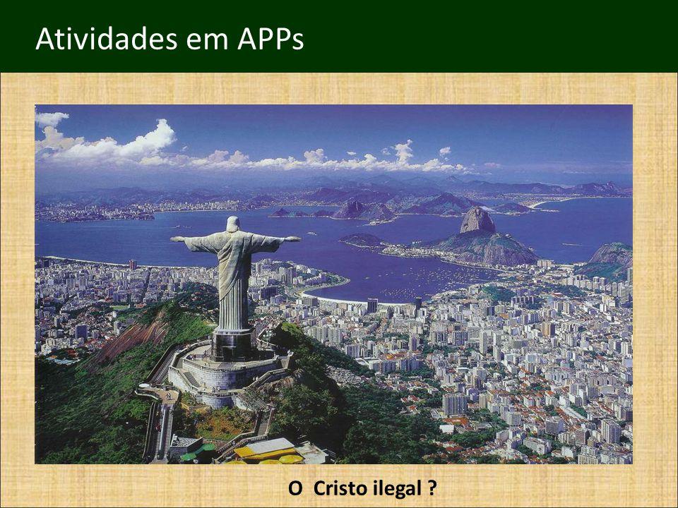 Atividades em APPs O Cristo ilegal ?