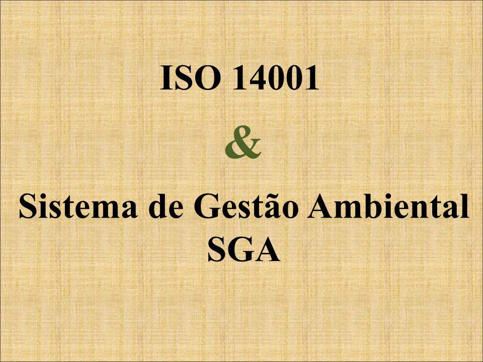 ISO 14001 Sistema de Gestão Ambiental SGA &