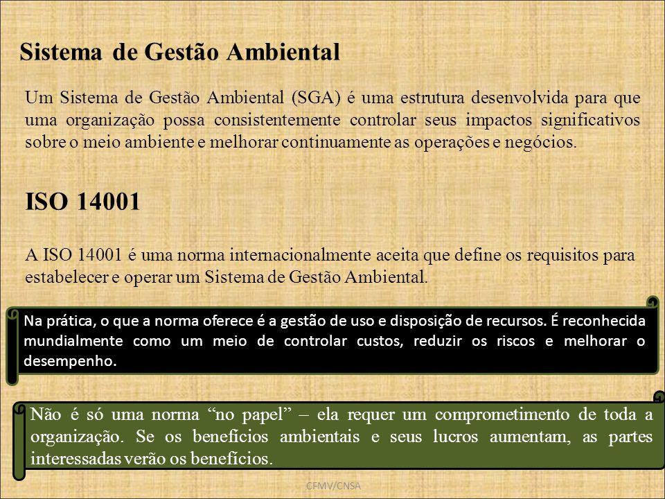 CFMV/CNSA A ISO 14001 é uma norma internacionalmente aceita que define os requisitos para estabelecer e operar um Sistema de Gestão Ambiental. Um Sist