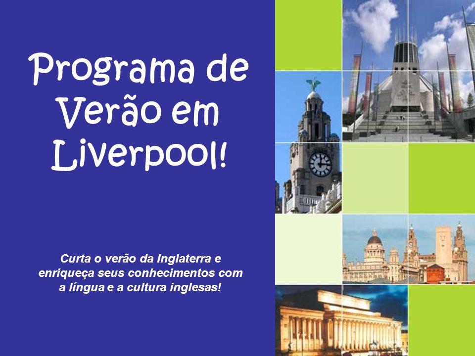Programa de Verão em Liverpool! Curta o verão da Inglaterra e enriqueça seus conhecimentos com a língua e a cultura inglesas!