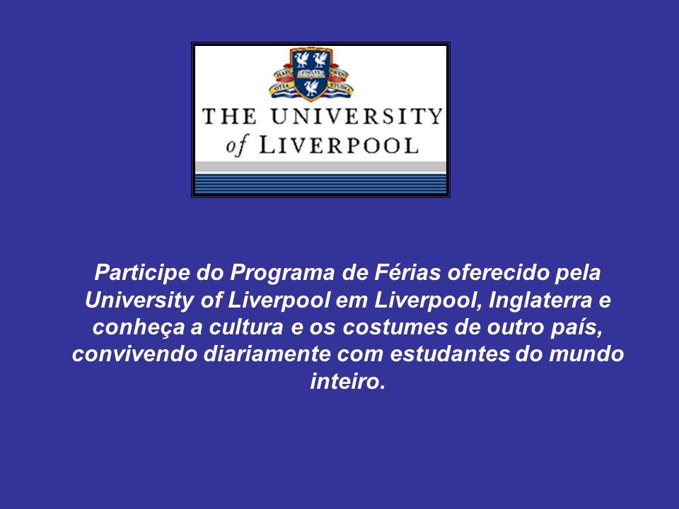 Participe do Programa de Férias oferecido pela University of Liverpool em Liverpool, Inglaterra e conheça a cultura e os costumes de outro país, convivendo diariamente com estudantes do mundo inteiro.