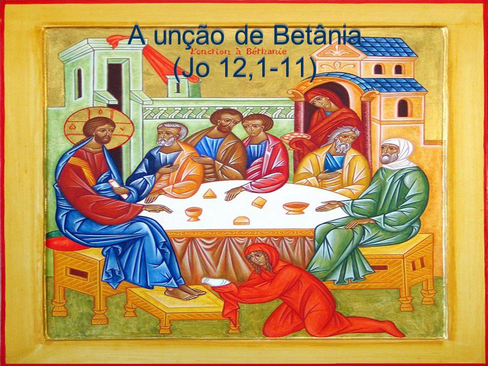 A unção de Betânia (Jo 12,1-11)