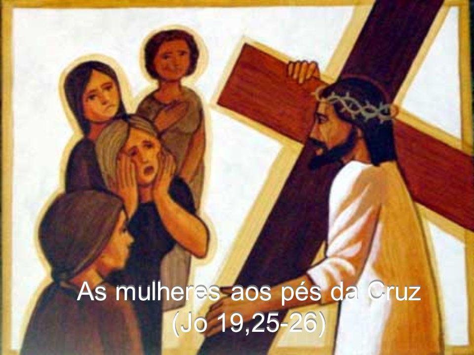 As mulheres aos pés da Cruz (Jo 19,25-26)