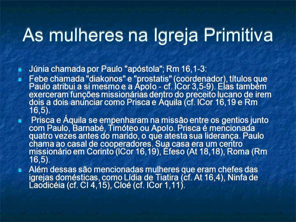 As mulheres na Igreja Primitiva Júnia chamada por Paulo