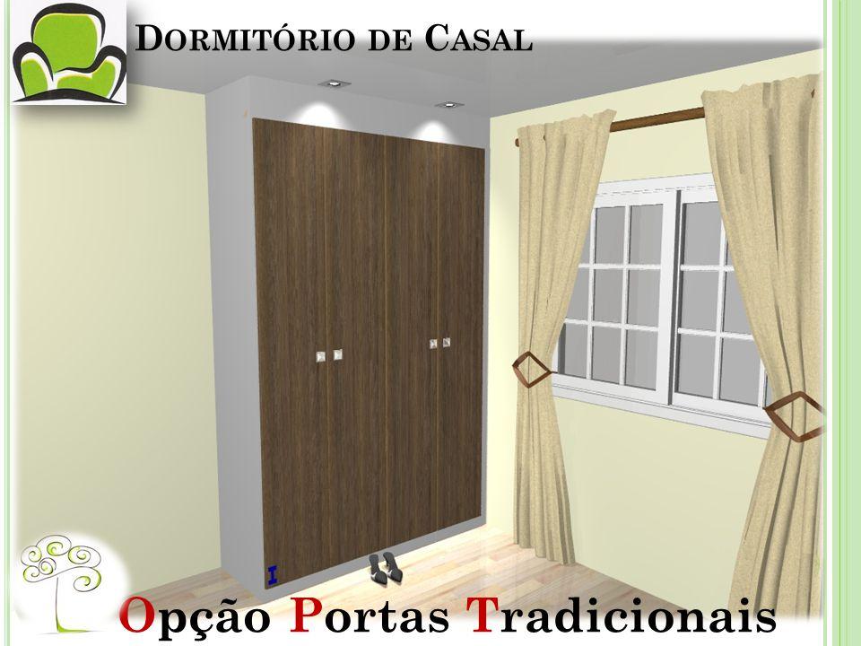 D ORMITÓRIO DE C ASAL Opção Portas Tradicionais