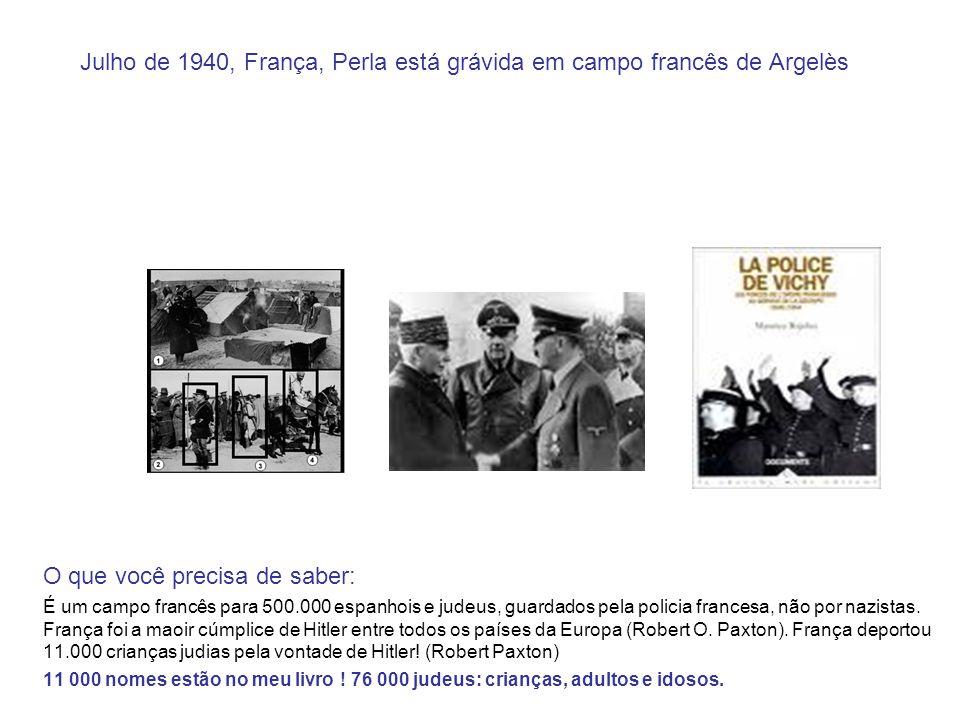 Julho de 1940, França, Perla está grávida em campo francês de Argelès O que você precisa de saber: É um campo francês para 500.000 espanhois e judeus,