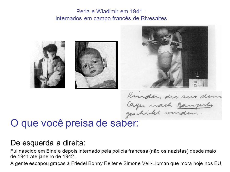 Perla e Wladimir em 1941 : internados em campo francês de Rivesaltes O que você preisa de saber: De esquerda a direita: Fui nascido em Elne e depois i