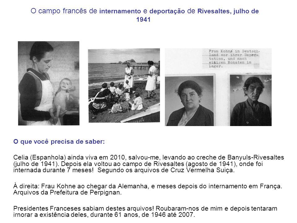 O campo francês de internamento e deportação de Rivesaltes, julho de 1941 O que você precisa de saber: Celia (Espanhola) ainda viva em 2010, salvou-me