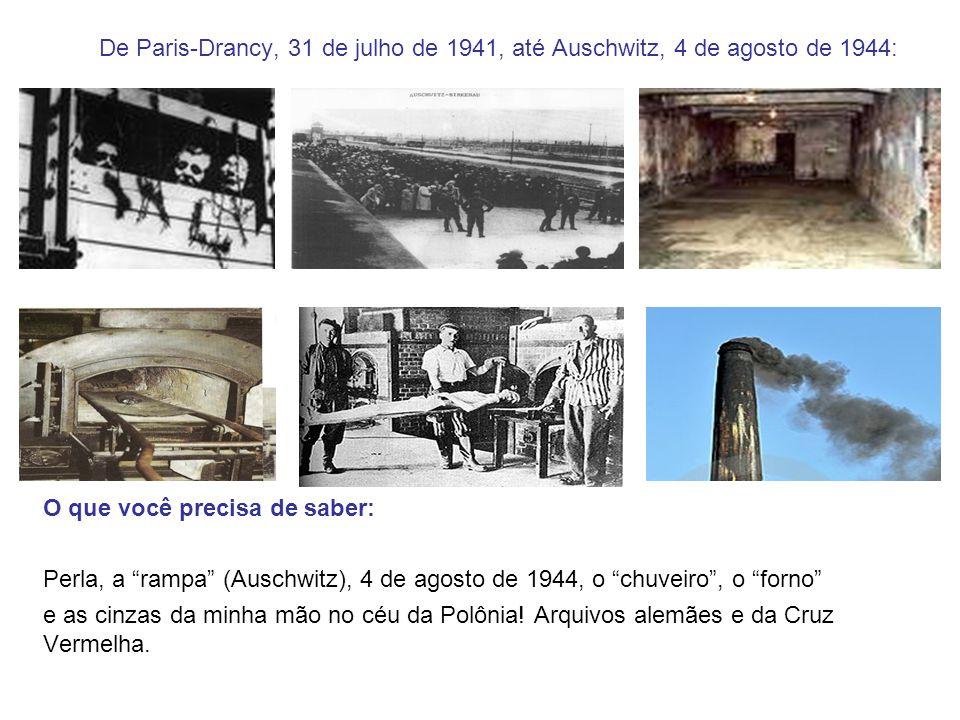 De Paris-Drancy, 31 de julho de 1941, até Auschwitz, 4 de agosto de 1944: O que você precisa de saber: Perla, a rampa (Auschwitz), 4 de agosto de 1944