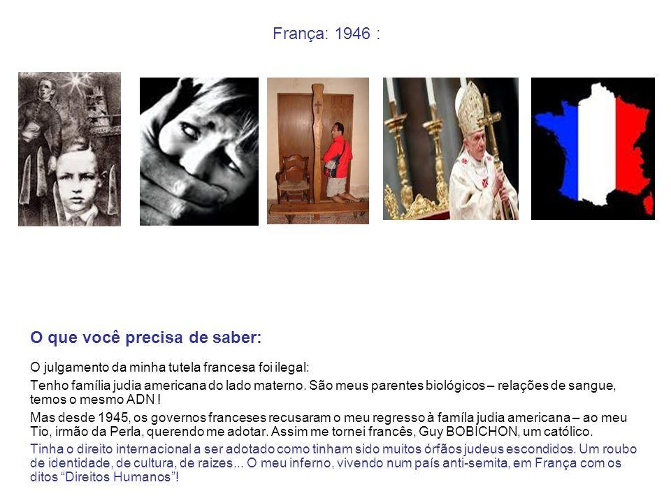 França: 1946 : O que você precisa de saber: O julgamento da minha tutela francesa foi ilegal: Tenho família judia americana do lado materno. São meus