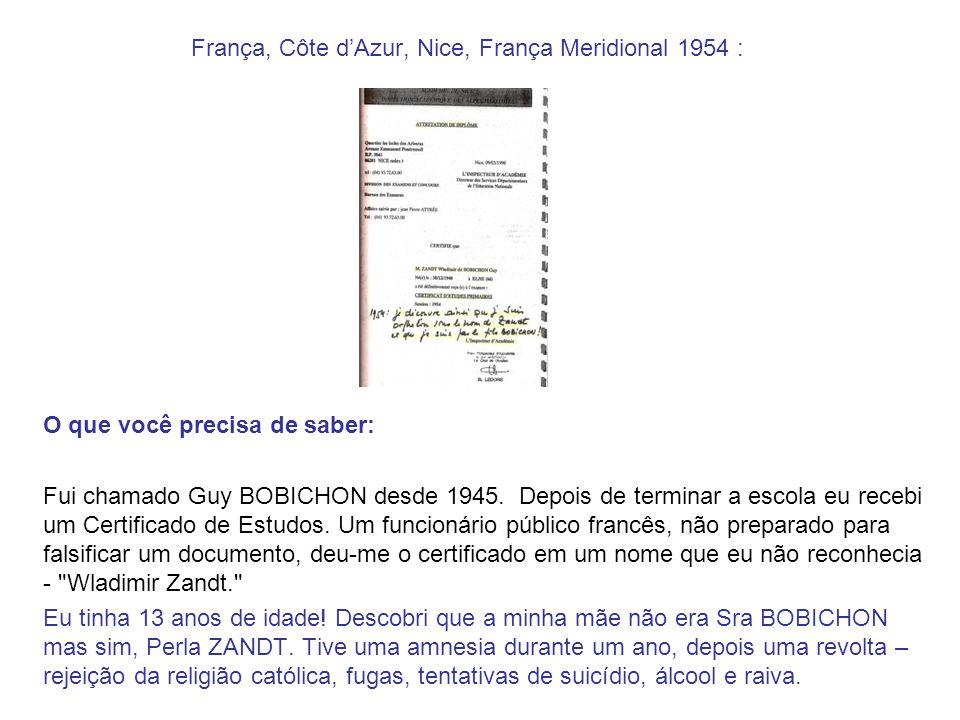 França, Côte dAzur, Nice, França Meridional 1954 : O que você precisa de saber: Fui chamado Guy BOBICHON desde 1945. Depois de terminar a escola eu re