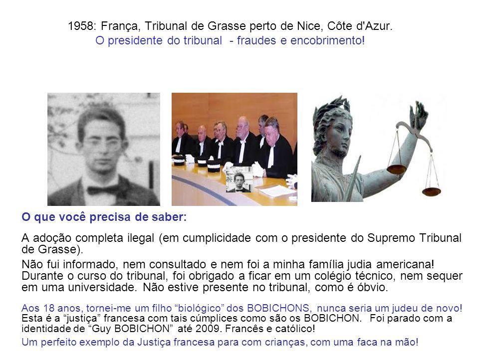 1958: França, Tribunal de Grasse perto de Nice, Côte d'Azur. O presidente do tribunal - fraudes e encobrimento! O que você precisa de saber: A adoção