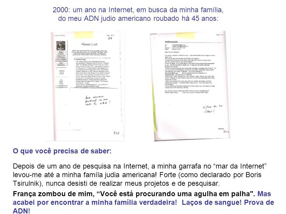 2000: um ano na Internet, em busca da minha família, do meu ADN judio americano roubado há 45 anos: O que você precisa de saber: Depois de um ano de p