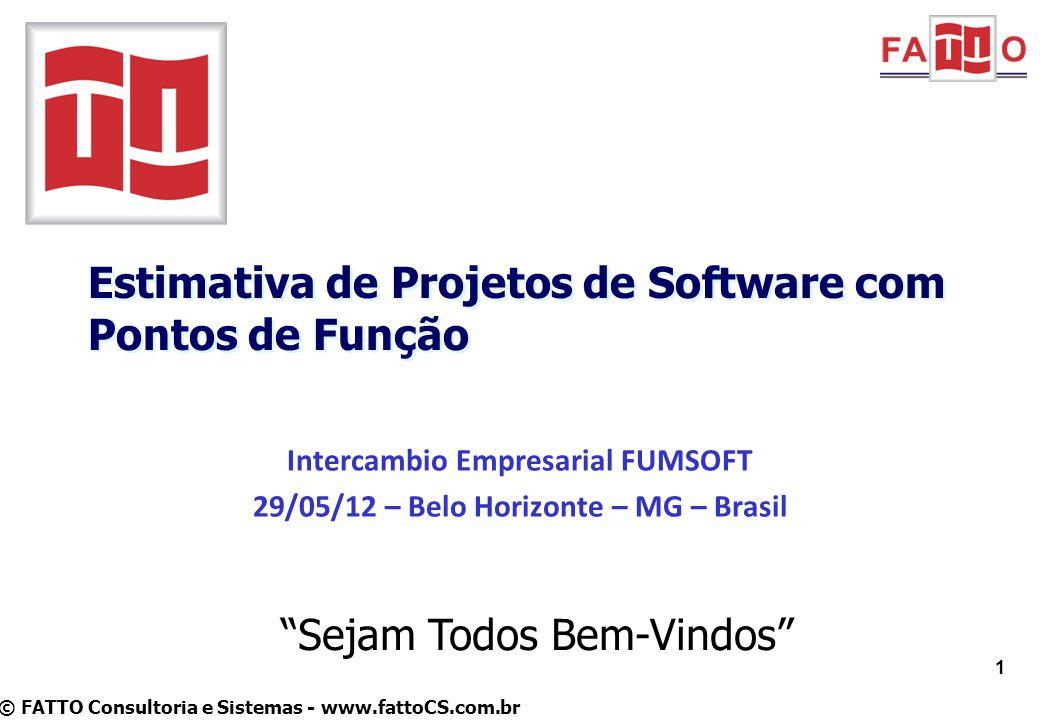 © FATTO Consultoria e Sistemas - www.fattoCS.com.br Estimativa de Projetos de Software com Pontos de Função 1 Sejam Todos Bem-Vindos Intercambio Empre
