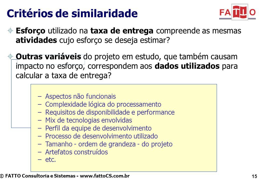 © FATTO Consultoria e Sistemas - www.fattoCS.com.br Critérios de similaridade Esforço utilizado na taxa de entrega compreende as mesmas atividades cuj