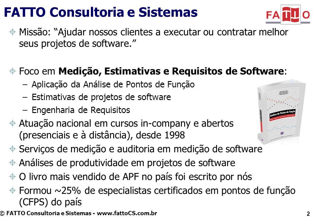 © FATTO Consultoria e Sistemas - www.fattoCS.com.br FATTO Consultoria e Sistemas 2 Missão: Ajudar nossos clientes a executar ou contratar melhor seus