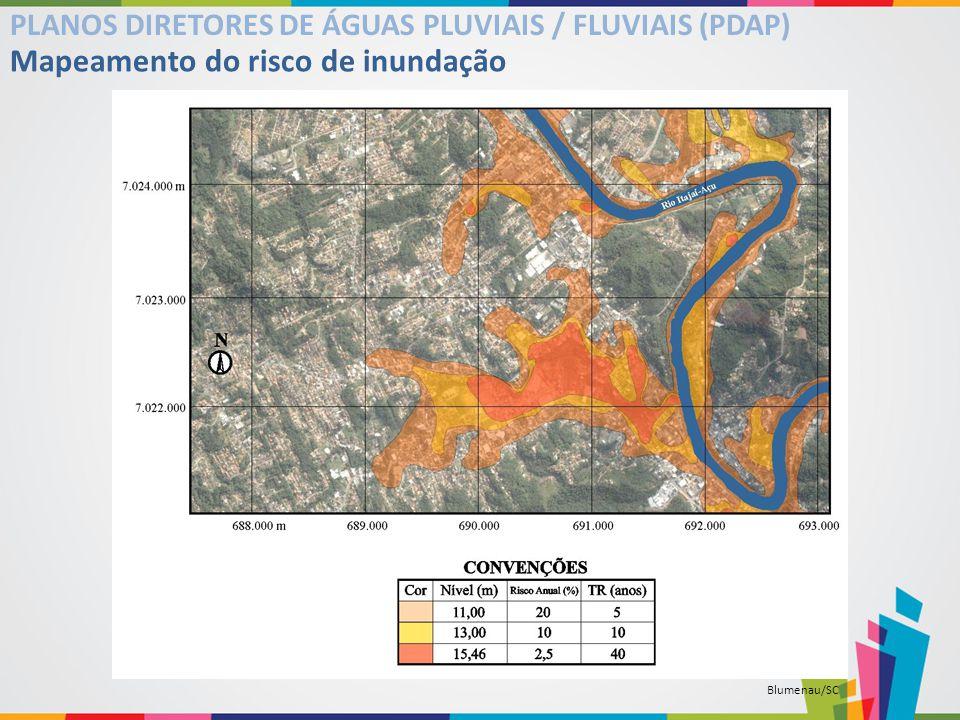 Mapeamento do risco de inundação PLANOS DIRETORES DE ÁGUAS PLUVIAIS / FLUVIAIS (PDAP) Blumenau/SC