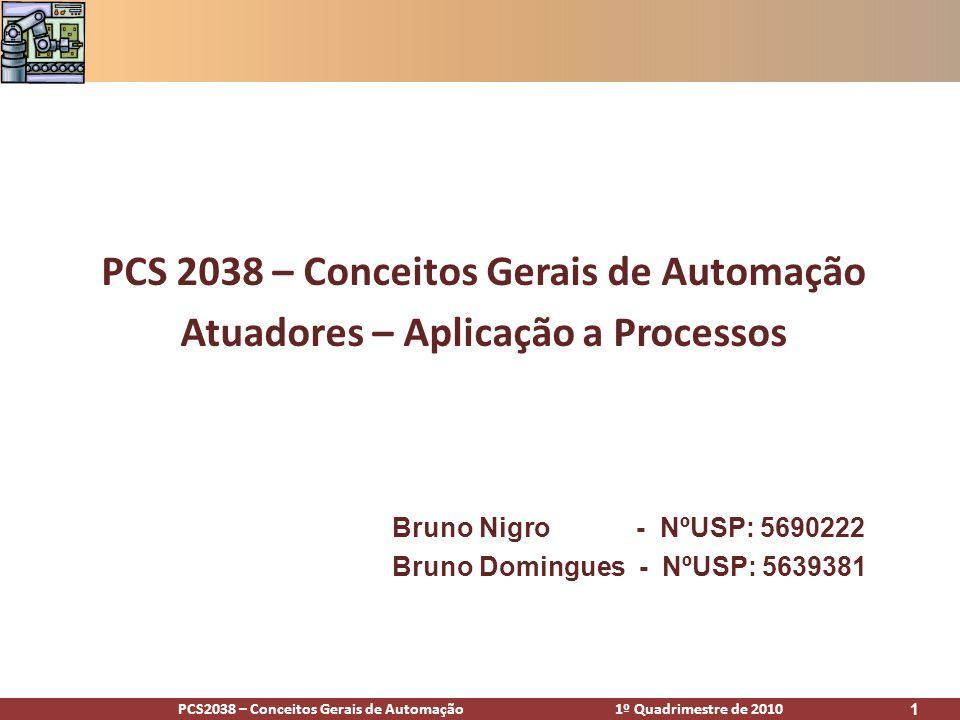 PCS2038 – Conceitos Gerais de Automação 1º Quadrimestre de 2010 32 Atuadores Rotativos Aplicação: Braço mecânico: muito utilizado em fábricas para transferir objetos de um lugar a outro.