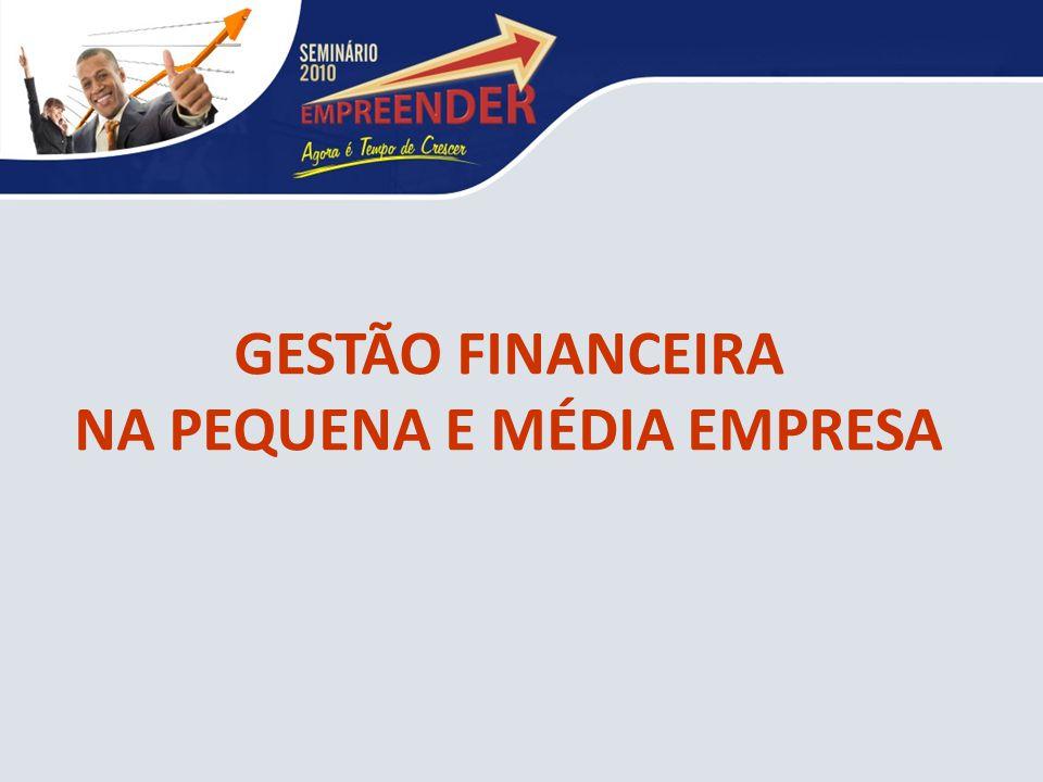GESTÃO FINANCEIRA NA PEQUENA E MÉDIA EMPRESA