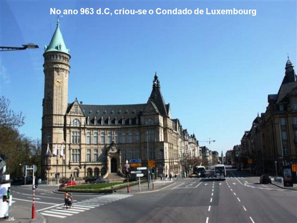 No ano 963 d.C, criou-se o Condado de Luxembourg 06