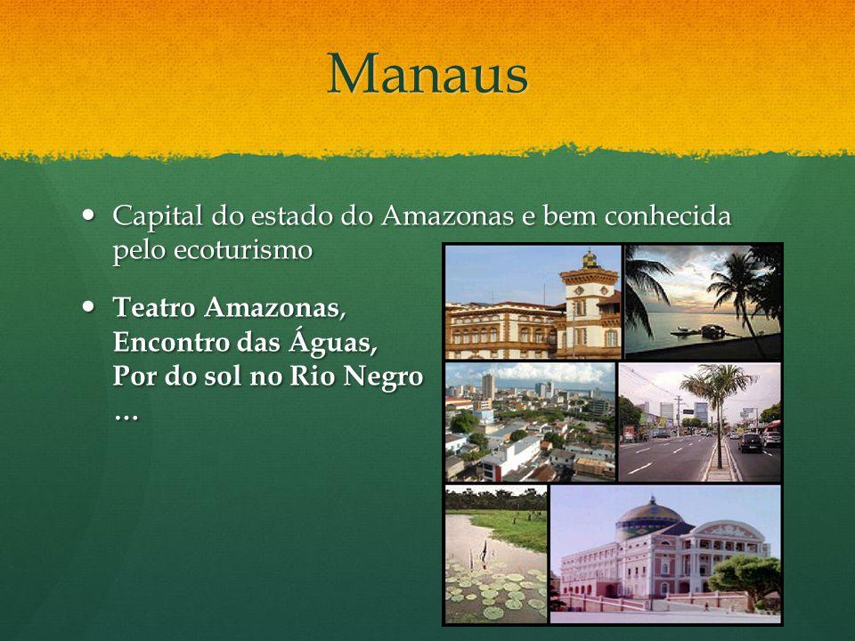 Manaus Capital do estado do Amazonas e bem conhecida pelo ecoturismo Capital do estado do Amazonas e bem conhecida pelo ecoturismo Teatro Amazonas, En
