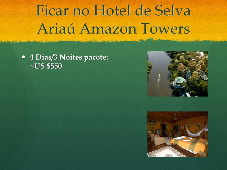 Ficar no Hotel de Selva Ariaú Amazon Towers 4 Dias/3 Noites pacote: ~US $550 4 Dias/3 Noites pacote: ~US $550