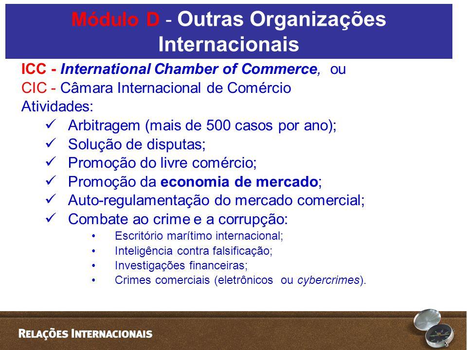 ICC - International Chamber of Commerce, ou CIC - Câmara Internacional de Comércio Atividades: Arbitragem (mais de 500 casos por ano); Solução de disp