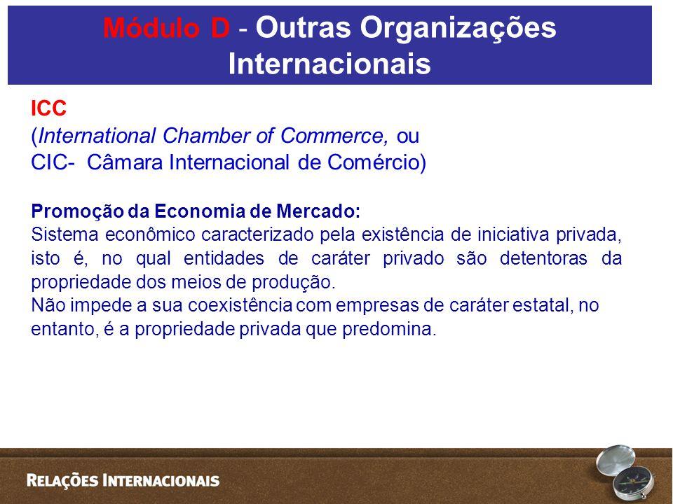 ICC (International Chamber of Commerce, ou CIC- Câmara Internacional de Comércio) Promoção da Economia de Mercado: Sistema econômico caracterizado pel