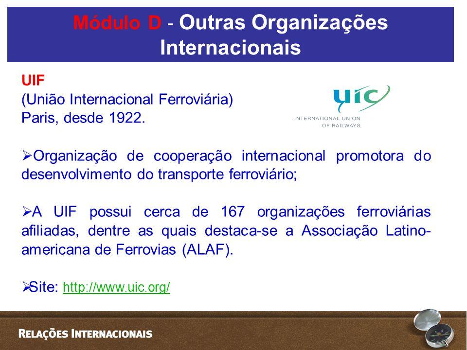 UIF (União Internacional Ferroviária) Paris, desde 1922. Organização de cooperação internacional promotora do desenvolvimento do transporte ferroviári