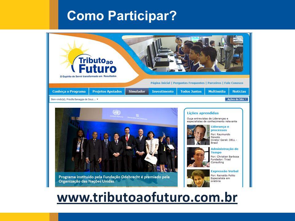 www.tributoaofuturo.com.br Como Participar?